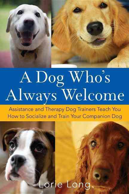 A Dog Who's Always Welcome By Long, Lorie