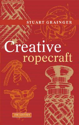 Creative Ropecraft By Grainger, Stuart E.